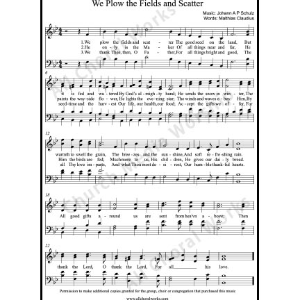 We plow the fields and scatter Sheet Music (SATB) with Practice Music tracks. Make unlimited copies of sheet music and the practice music.