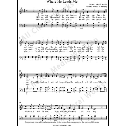 Where he leads me Sheet Music (SATB) with Practice Music tracks. Make unlimited copies of sheet music and the practice music.